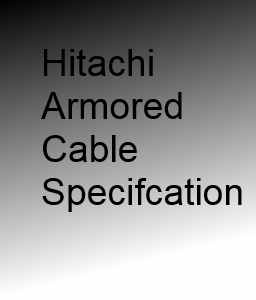 Hitachi Indoor - Outdoor Armored Cable Specs